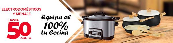 Hasta 50% dcto. en Electrodomésticos y Menaje   Equipa al 100% tu Cocina